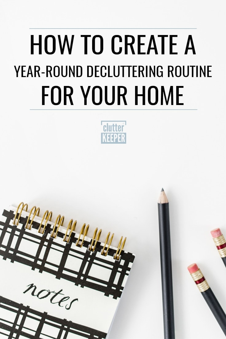 Got too much stuff? Learn how to create a year-round routine to declutter your home - including a list of what to purge in every season of the year.   How to Create a Year-Round Decluttering Routine for Your Home