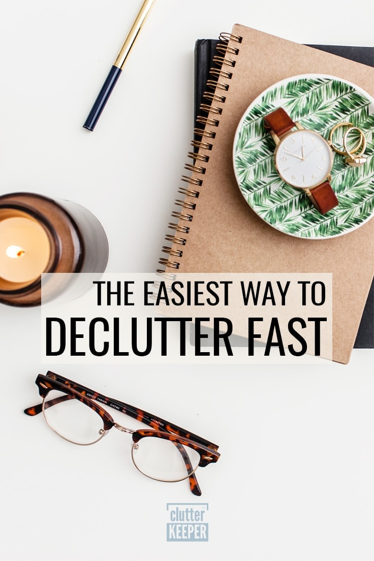 The Easiest Way to Declutter Fast