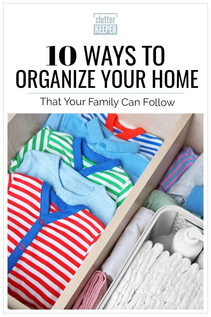 10 ways to organize your home that your family can follow