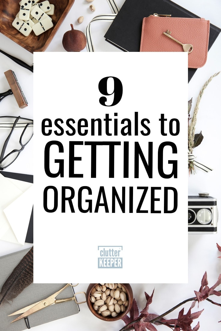 9 essentials to getting organized at home