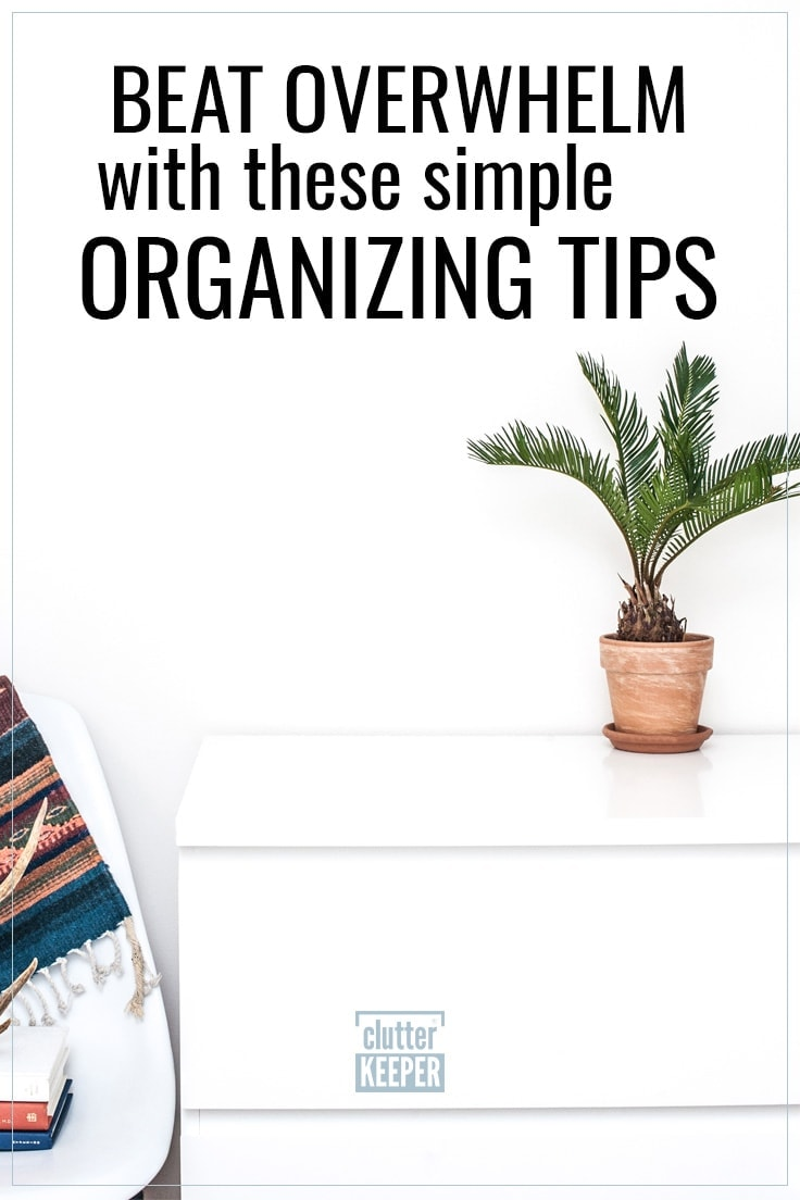 Beat overwhelm with these simple organizing tips for your home