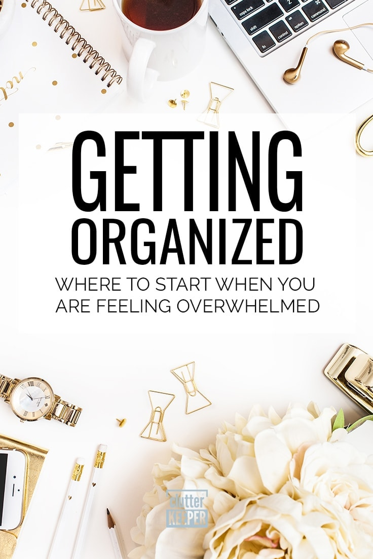 If you are thinking about getting organized in your home or work space, then start here. Read through and follow these great tips from organizing experts. #clutterkeeper #organized #homeorganization #declutter
