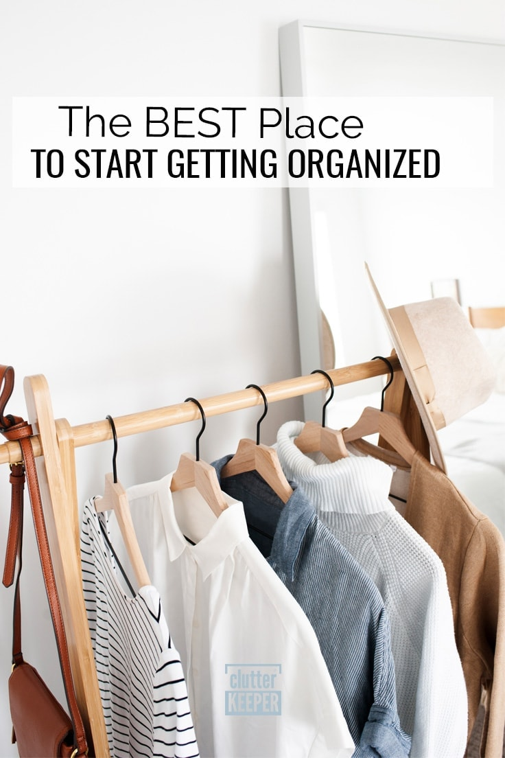The best place to start getting organized at home