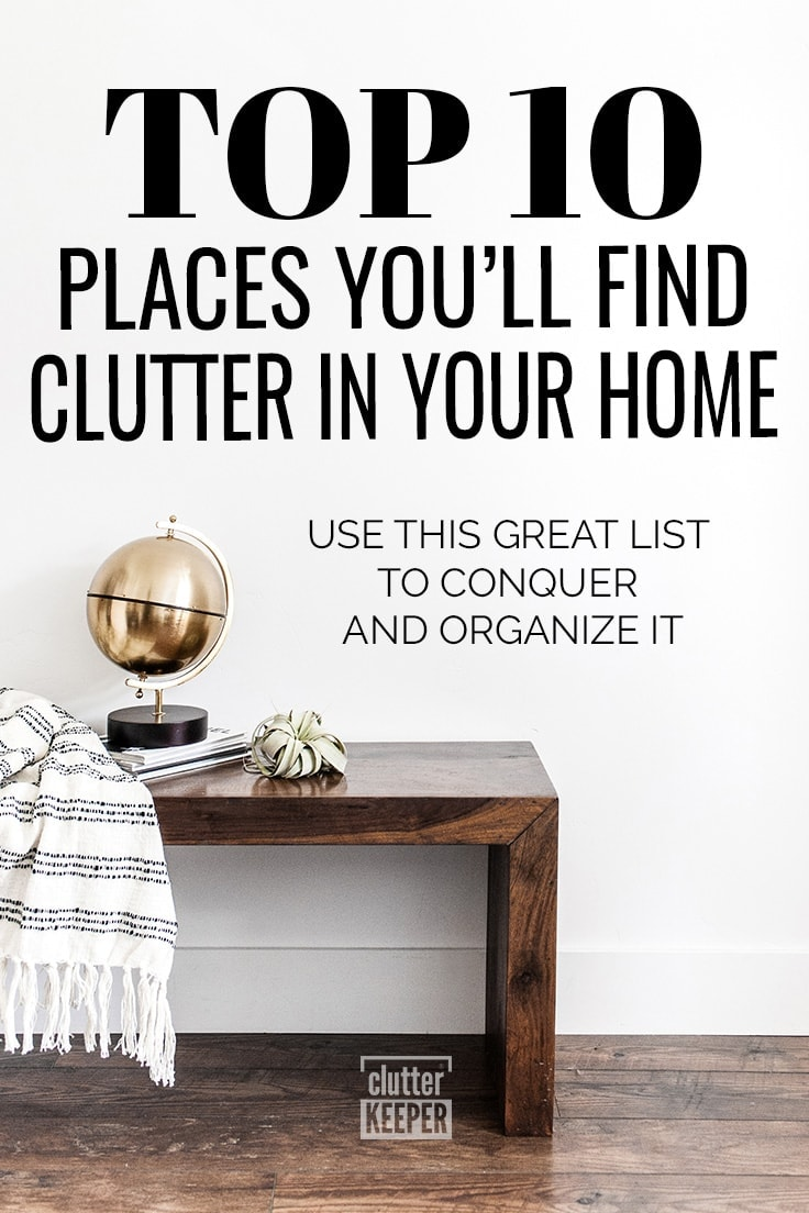There are so many places in your home that are prone to collect the clutter. Use this top ten list to help you conquer and organize each area of your house so you no longer have a cluttered home.
