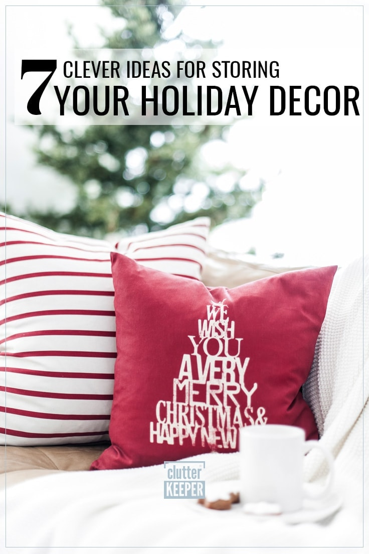 7 Clever ideas for storing your holiday decor