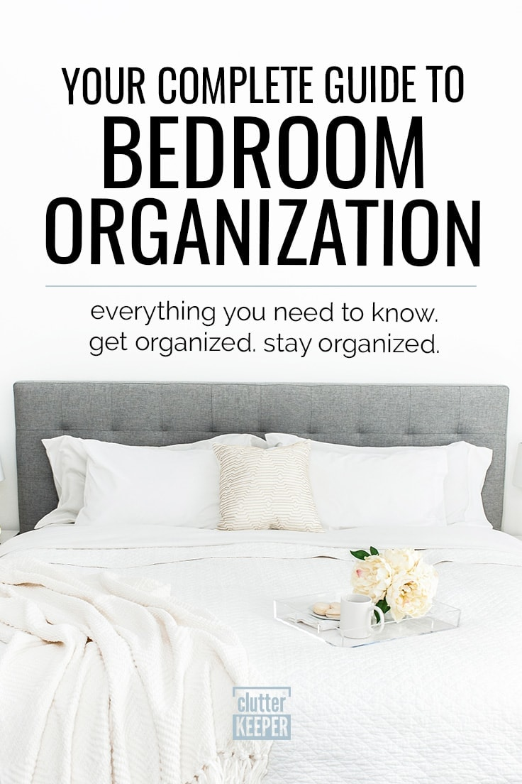 How do you clean and organize your bedroom? Use this guide, it has everything from DIY ideas for the entire room to tips on organizing your master closet! Read step-by-step bedroom organization instructions and small space hacks. #bedroomorganization #closetorganization #smallbedrooms #organization #bedroomstorage #bedroom #clutterkeeper