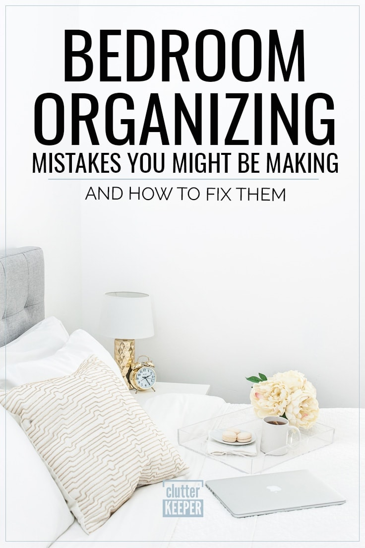 Bedroom organizing mistake you might be making - and how to fix them