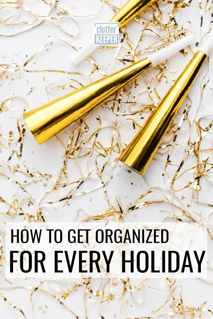 How to get organized for every holiday