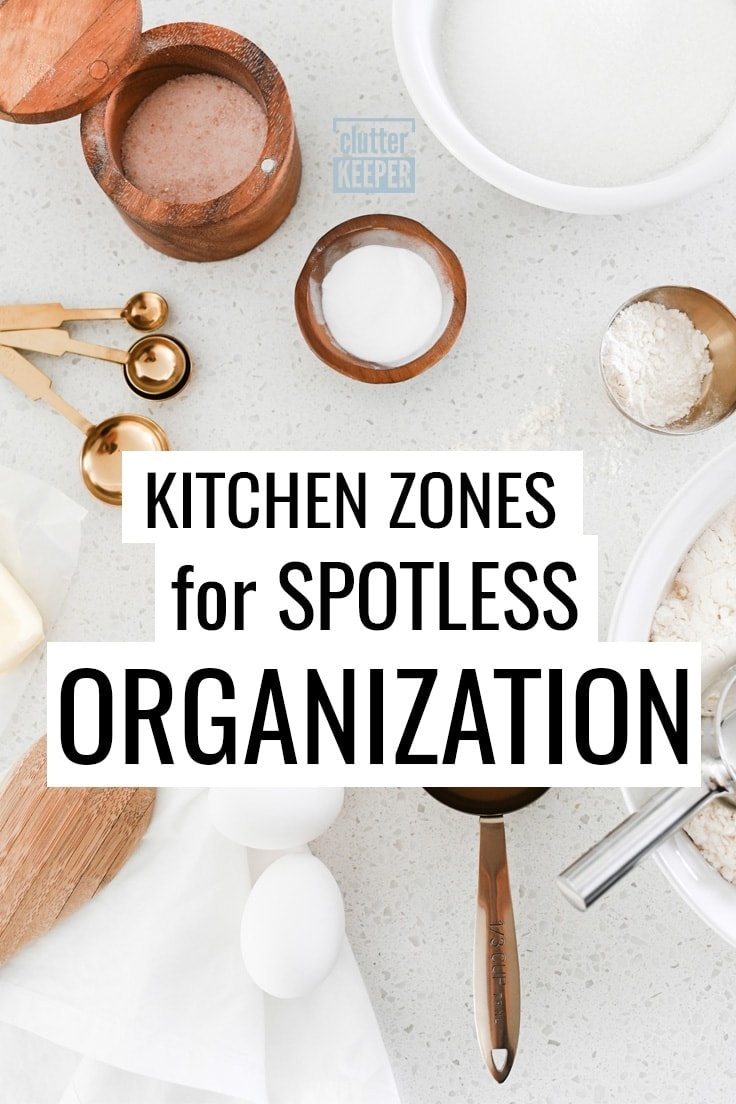 Kitchen zones for spotless organization
