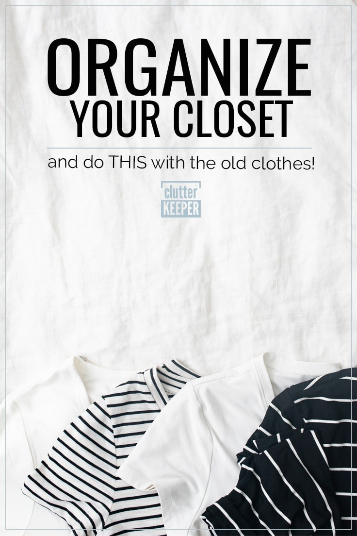Organize your closet and do this with the old clothes