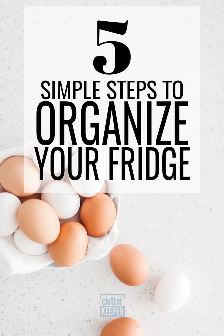 Refrigerator organization doesn't have to be a difficult process. These 5 steps to an organized fridge will give you ideas on how to best organize your shelves and create more order in your kitchen! #fridgeorganization #kitchenorganization #homeorganization #organization #kitchen #clutterkeeper