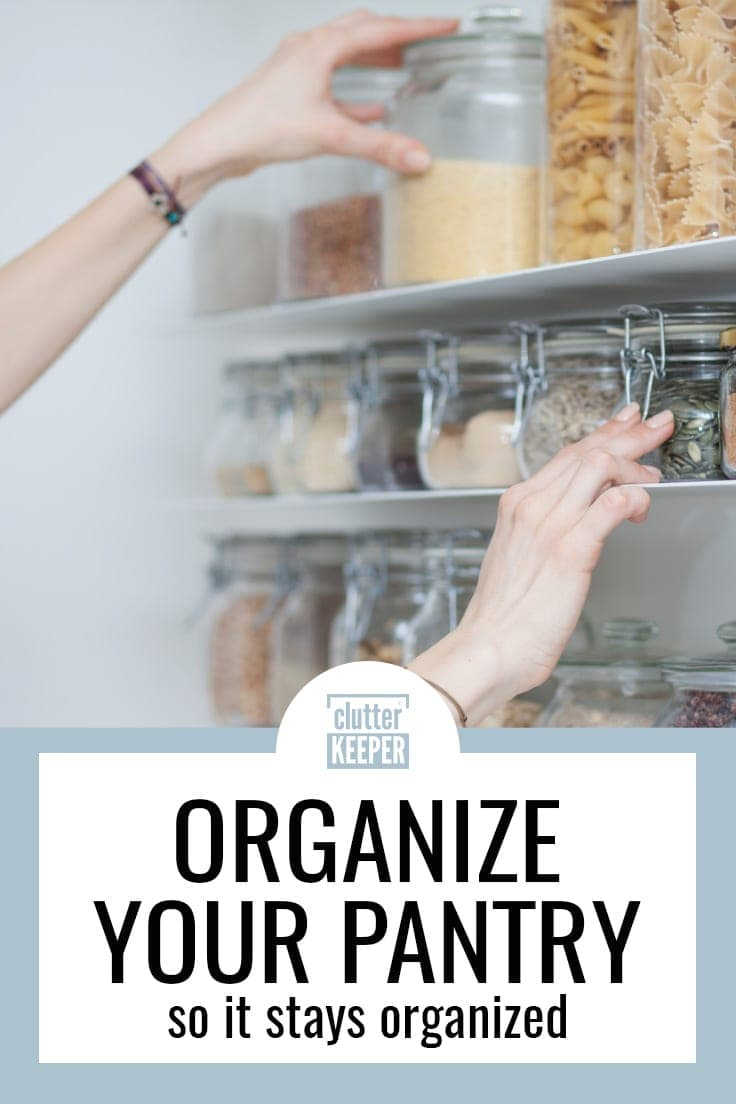 Organize your pantry so it stays organized