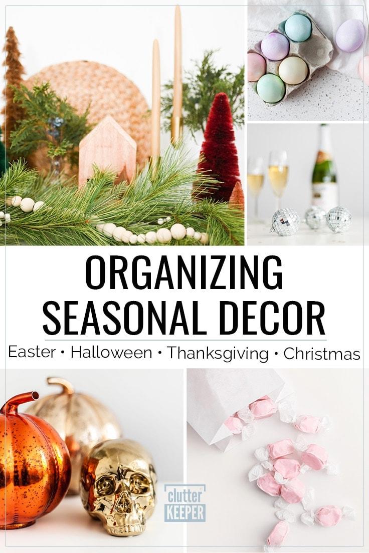 Organizing Seasonal Decor for Easter, Halloween, Thanksgiving, Christmas