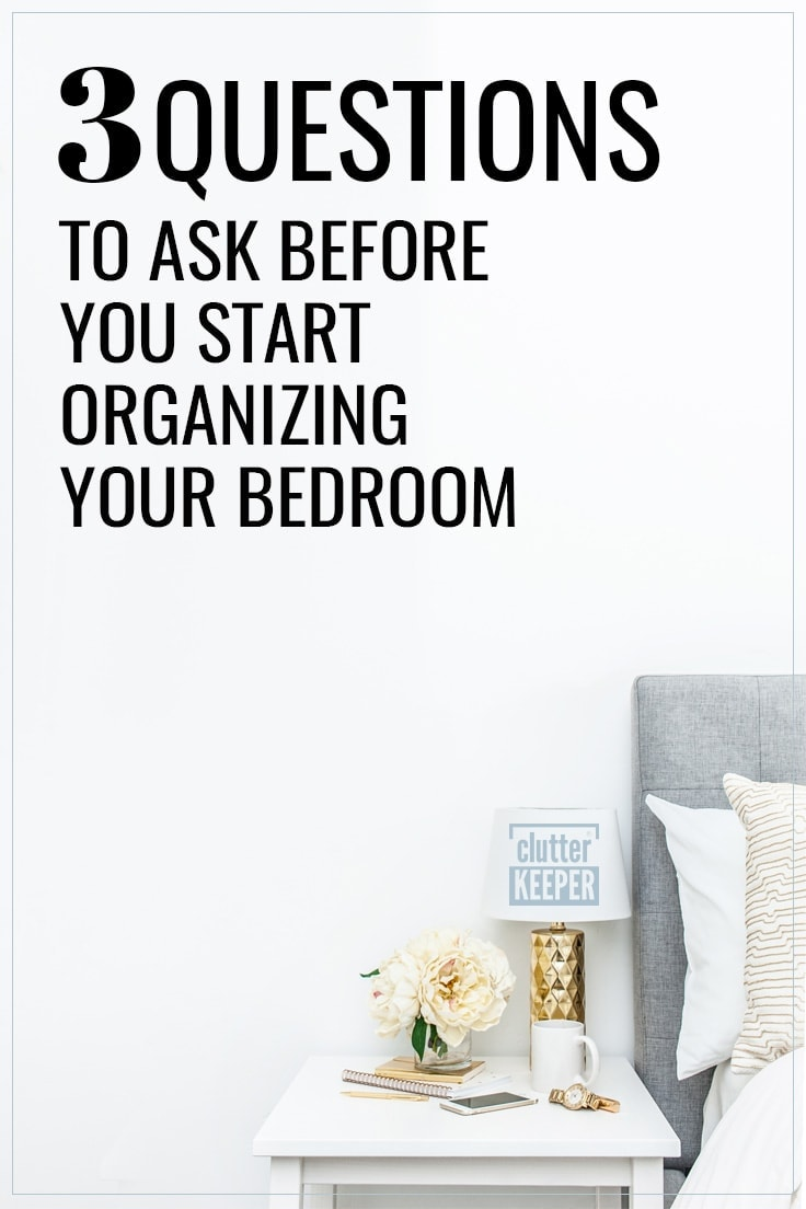 3 questions to ask before you start organizing your bedroom