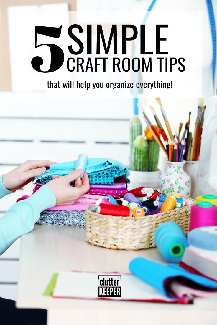 5 simple craft room tips that will help you organize everything