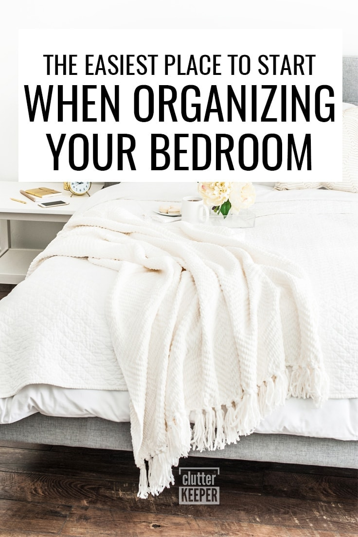 The easiest place to start when organizing your bedroom