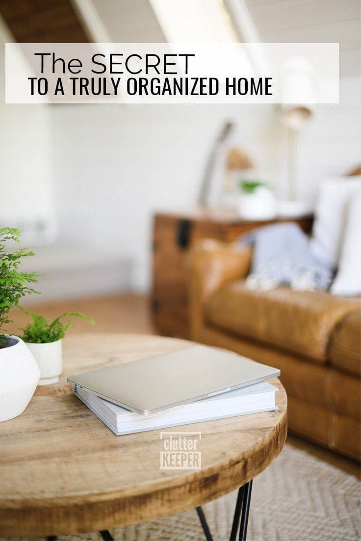 The secret to a truly organized home