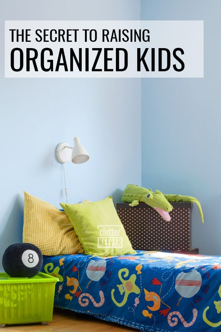 The secret to raising organized kids