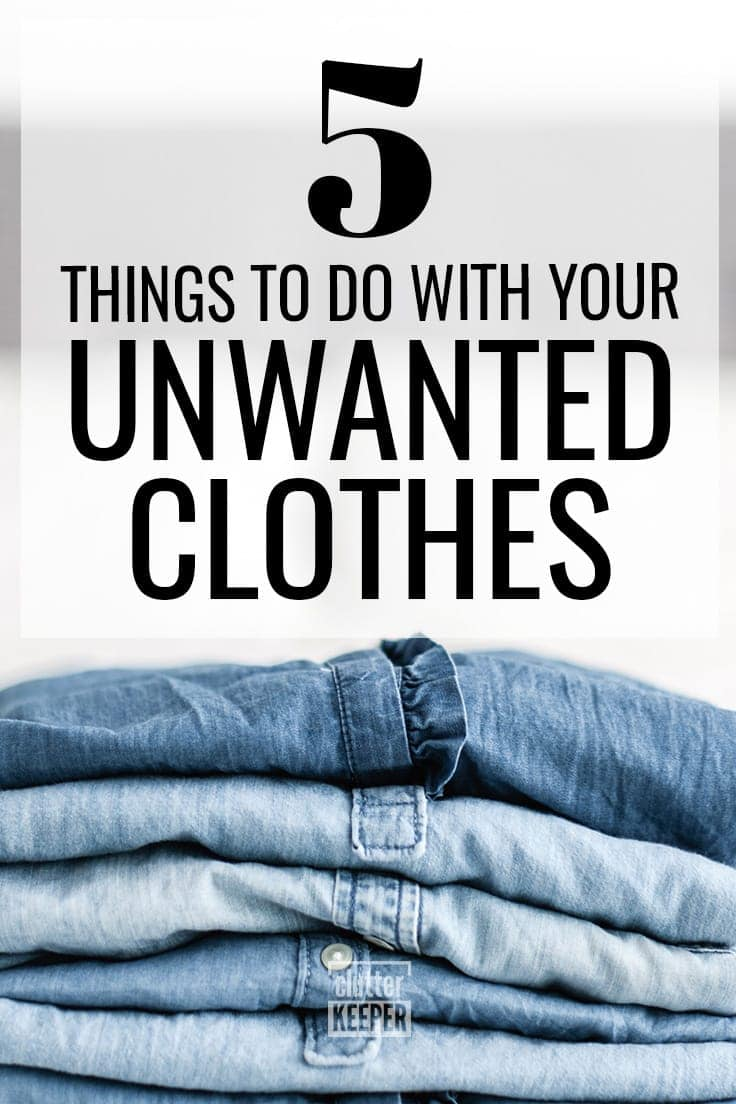 Don't throw out those old clothes! Here are 5 clever things you can do give new life to your unwanted clothes the next time you're cleaning out your closet. #repurposed #closetorganization #declutter #clothing