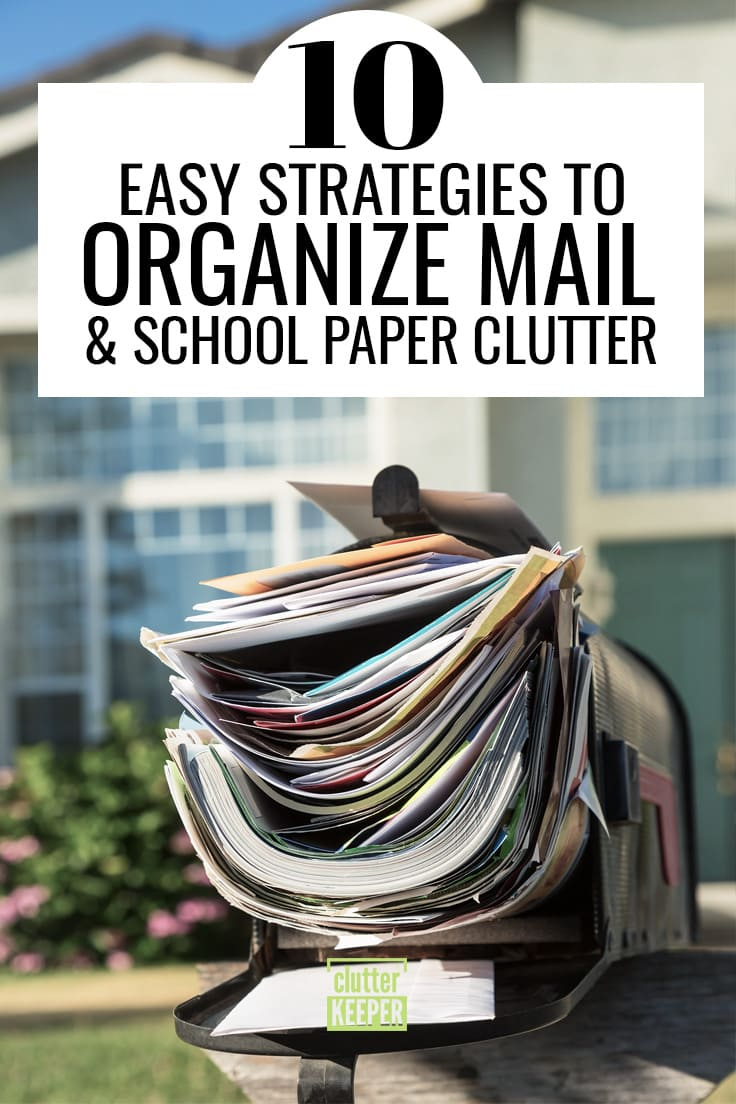 10 easy strategies to organize mail and school paper clutter