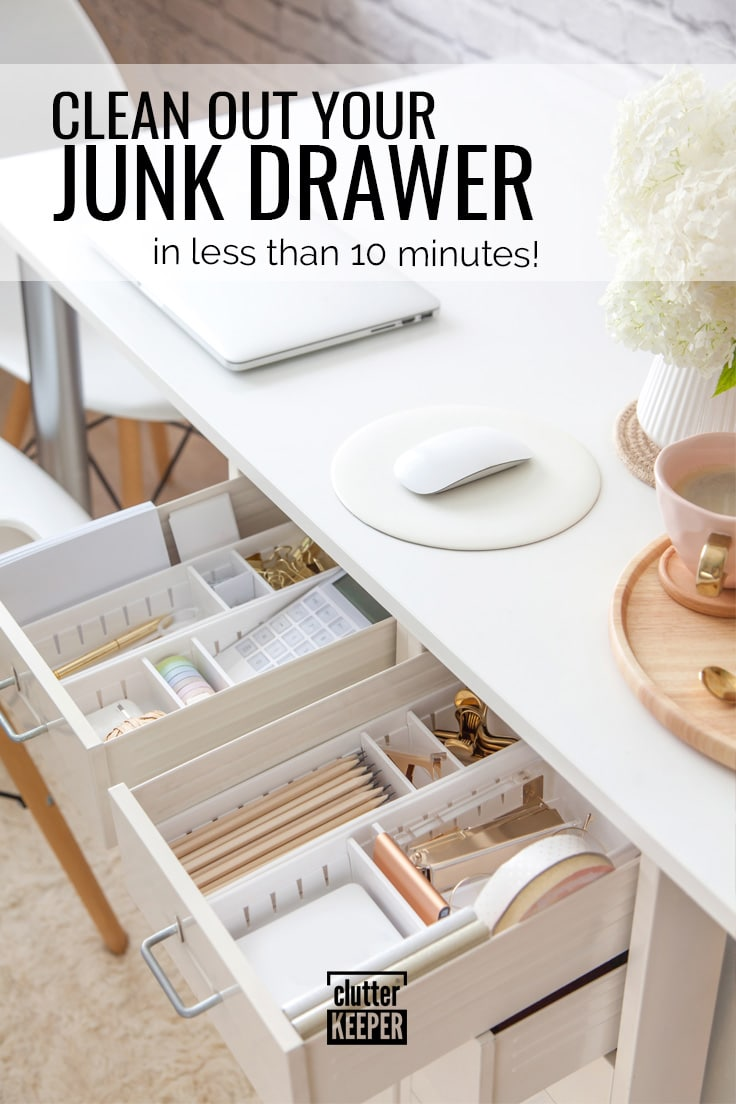 Clean out your junk drawer in less than 10 minutes