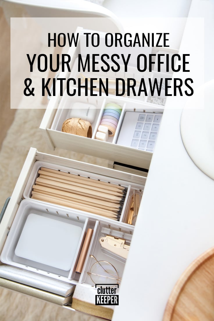 How to organize your messy office and kitchen drawers