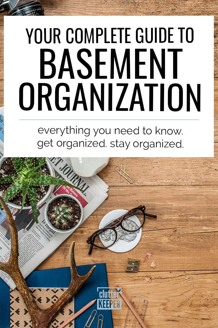 Whether you have a finished basement or unfinished, you use it to store stuff. Follow this basement organization guide and learn how to organize and declutter it easily, along with tips for storage and shelving and DIY ideas if you're on a budget. #basement #organization #clutterkeeper