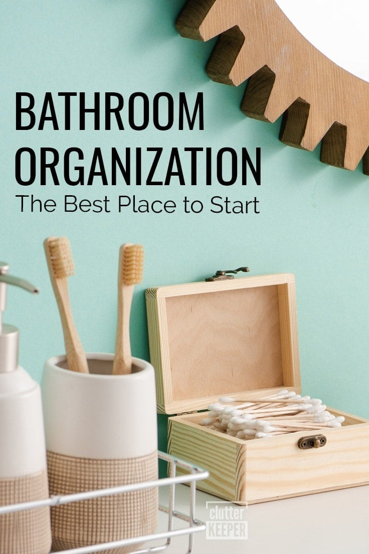 Bathroom Organization: The Best Place to Start