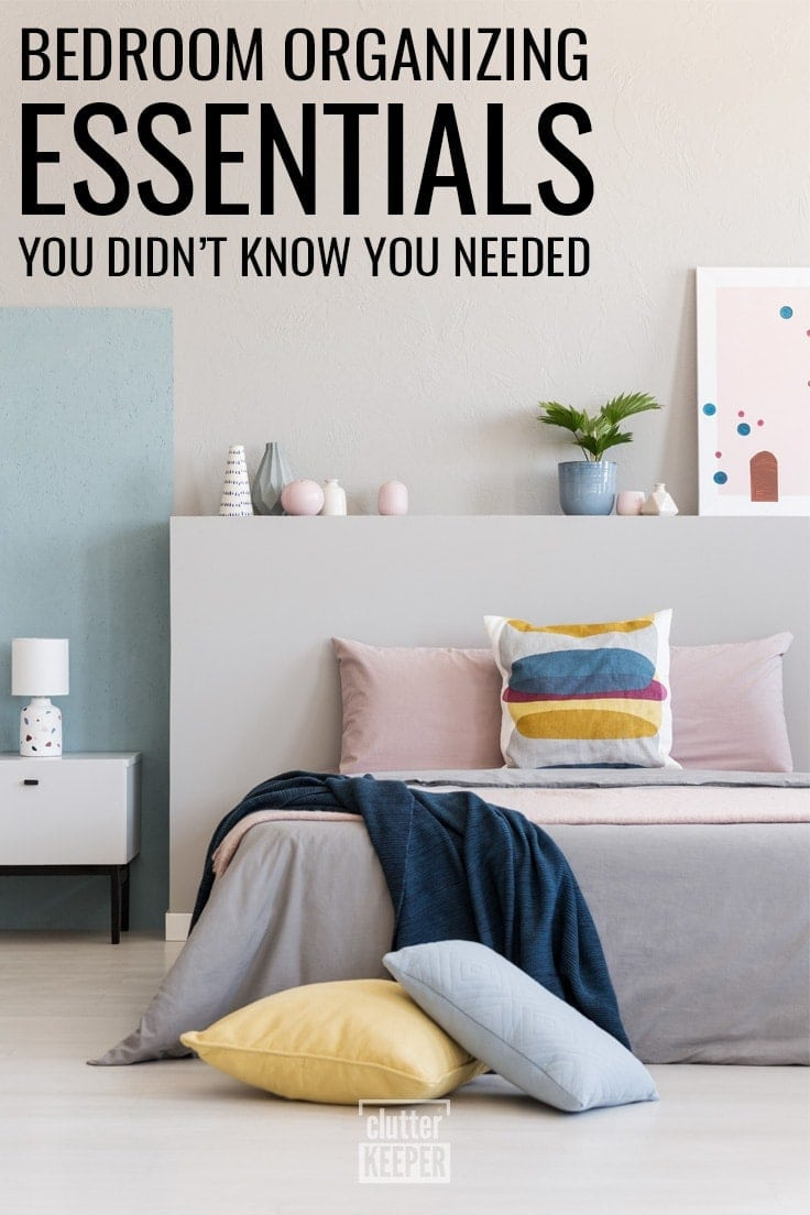 Bedroom Organizing Essentials You Didn't Know You Needed