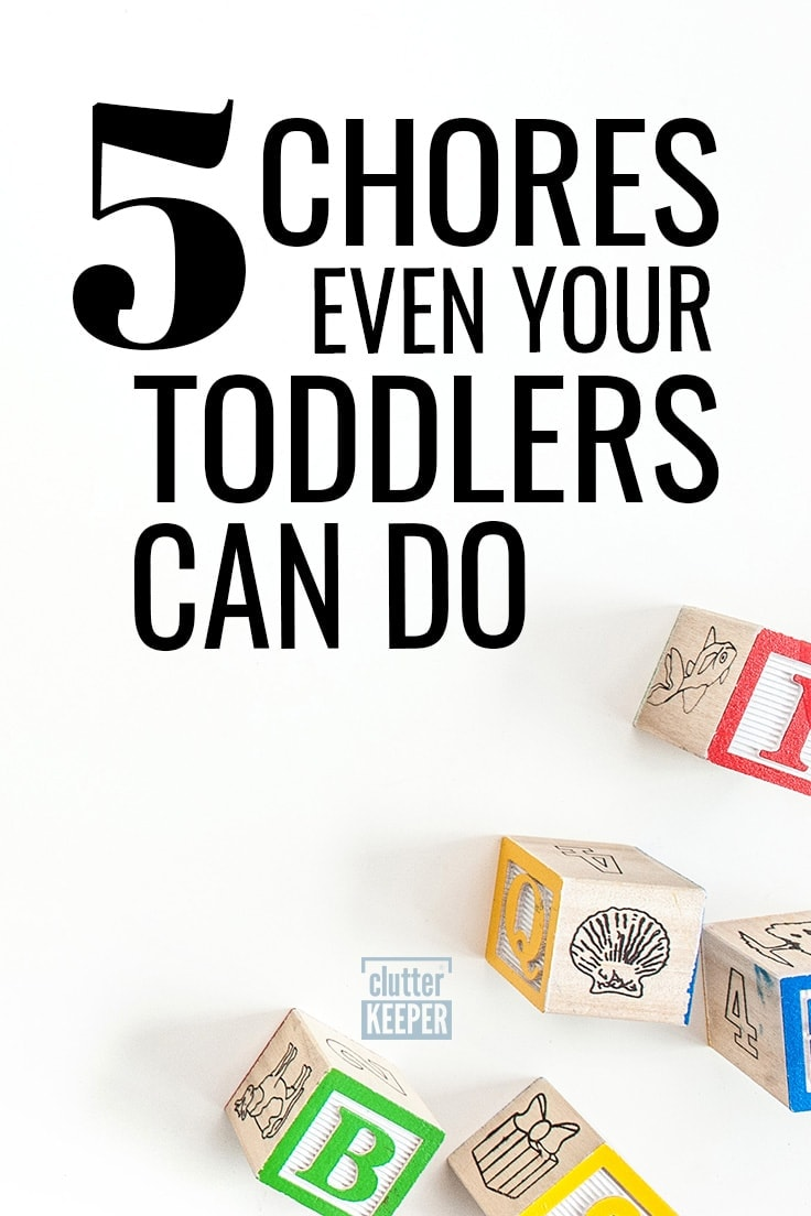 Preschool kids and even your toddlers are more than capable of helping out around the house with chores! Here are 5 ideas to add to your toddler's chore chart today. #cleaning #parenting #chores #kids #chorecharts  #parentingtips #clutterkeeper