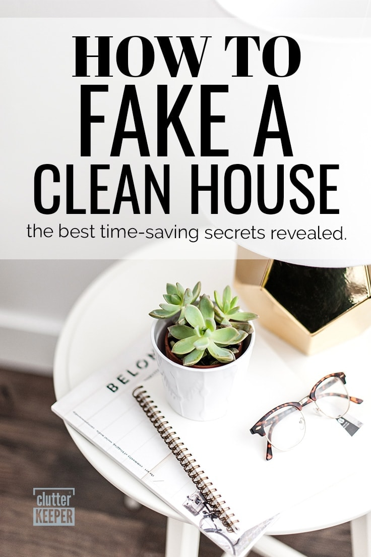 Have friends coming to visit at the last minute? Here are the hacks and tips to help you fake a clean house for those times when unexpected guests are on their way and you just don't have the time to clean your home in a day. #cleaning #cleaninghacks #clutterkeeper