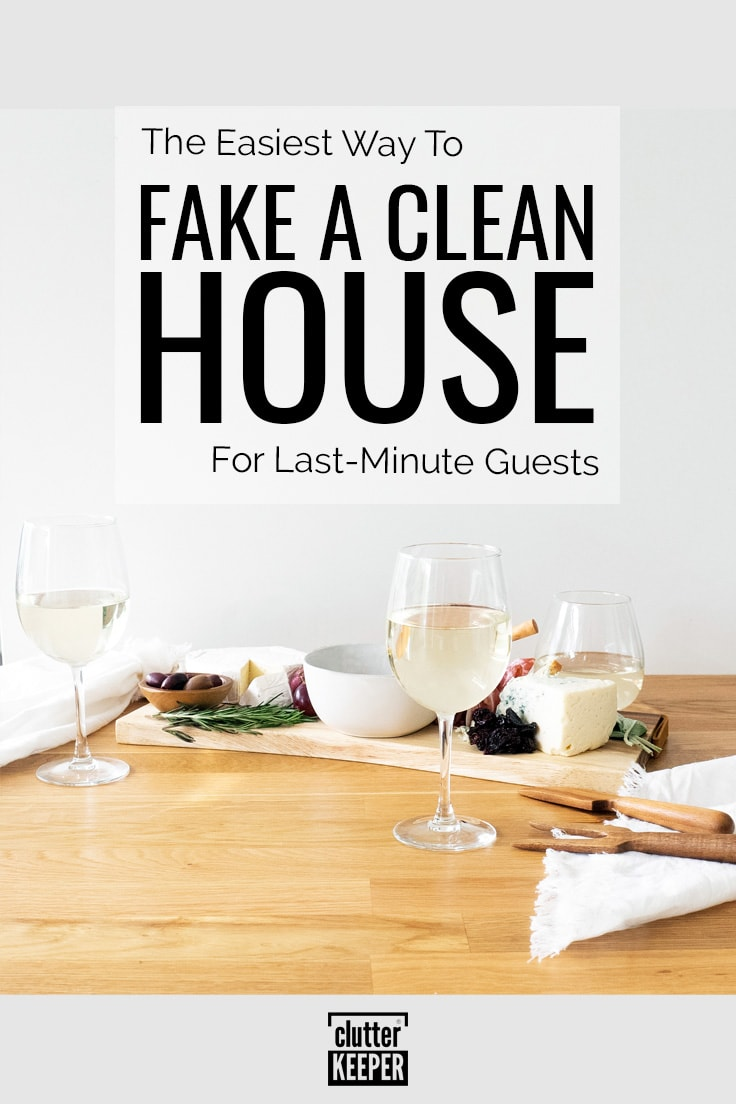 The easiest way to fake a clean house for last-minute guests