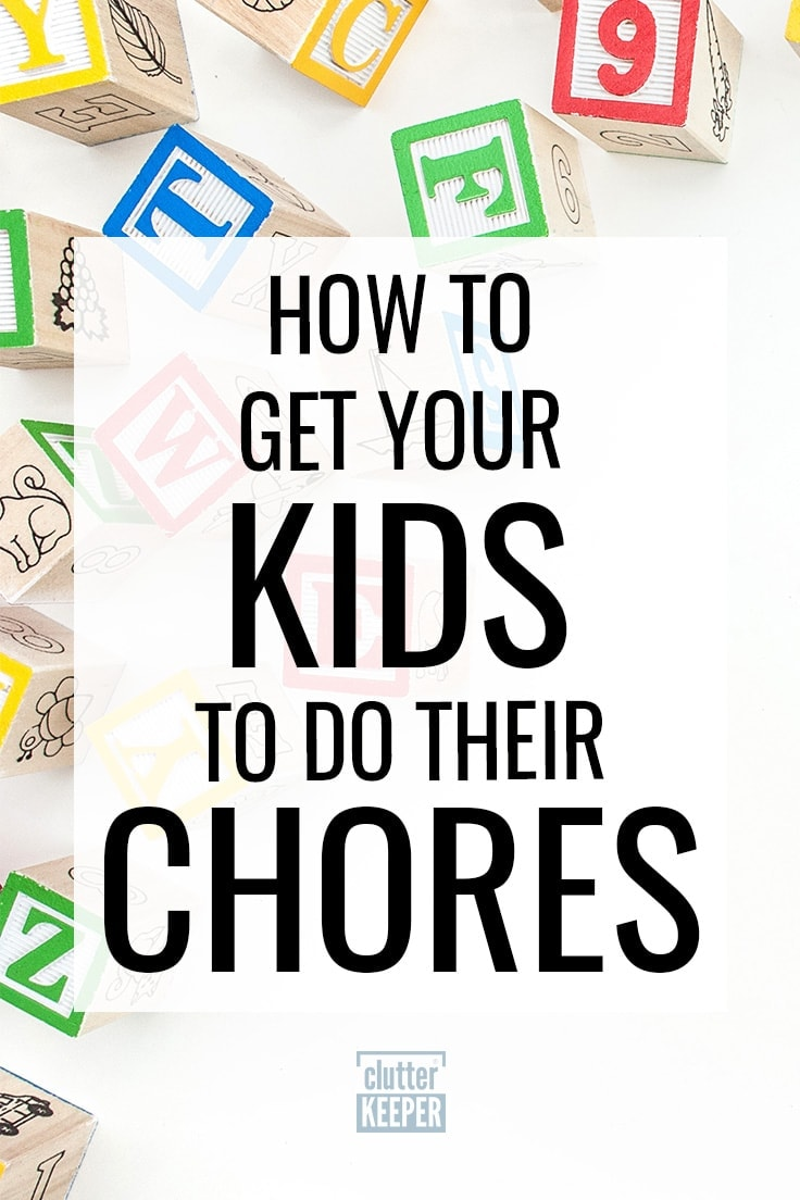 Getting kids to do chores is a common argument families have. If you want to know how to come up with a system to complete their chore chart or list, here are ideas to make it happen! #cleaning #parenting #chores #kids #chorecharts  #parentingtips #clutterkeeper