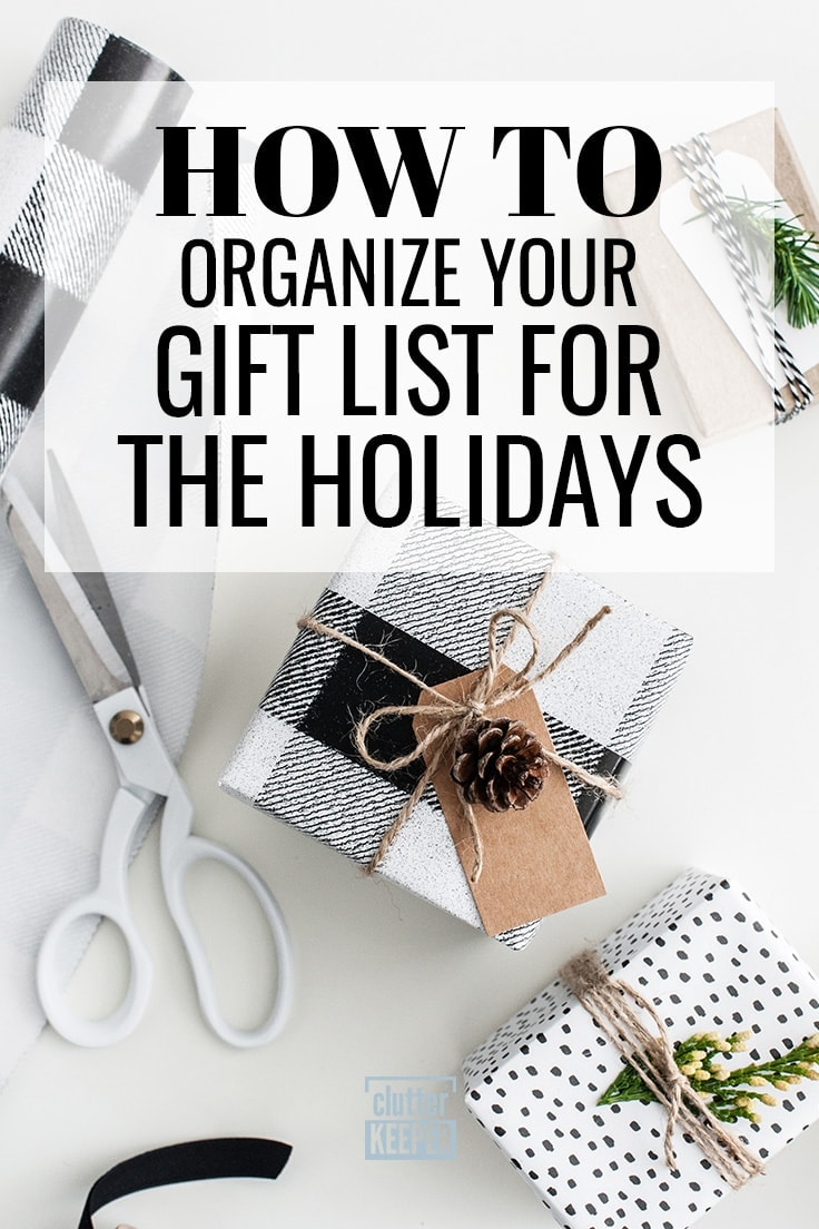 Keep track of everyone on your holiday shopping list. These great tips for how to organize your gift list for the holidays will help you maintain your sanity throughout the Christmas season. #holidayshopping #christmas #clutterkeeper