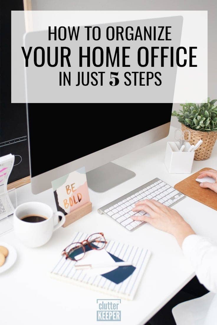 How to Organize Your Home Office in Just 5 Steps