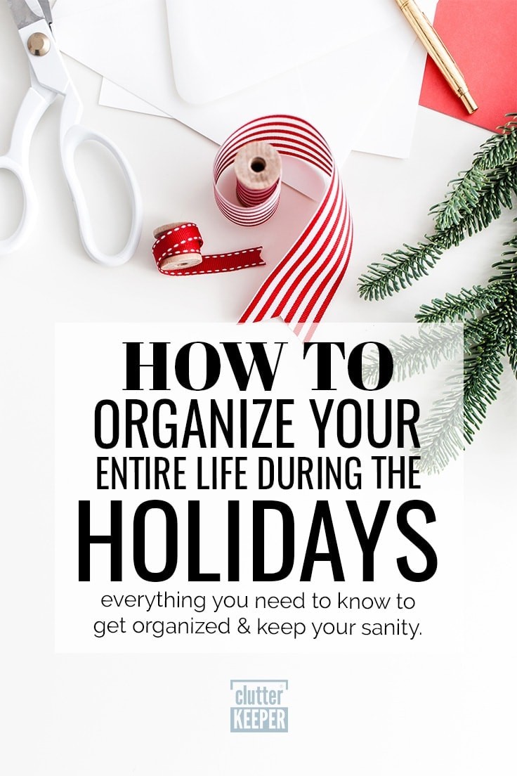 Why do the holidays bring out the crazy in all of us? It's true, they do. But you don't have to lose your mind when things get really busy. These holiday organization tips will help you stay sane through Thanksgiving, Christmas, New Year's and other holidays. #christmasorganization #christmas #clutterkeeper