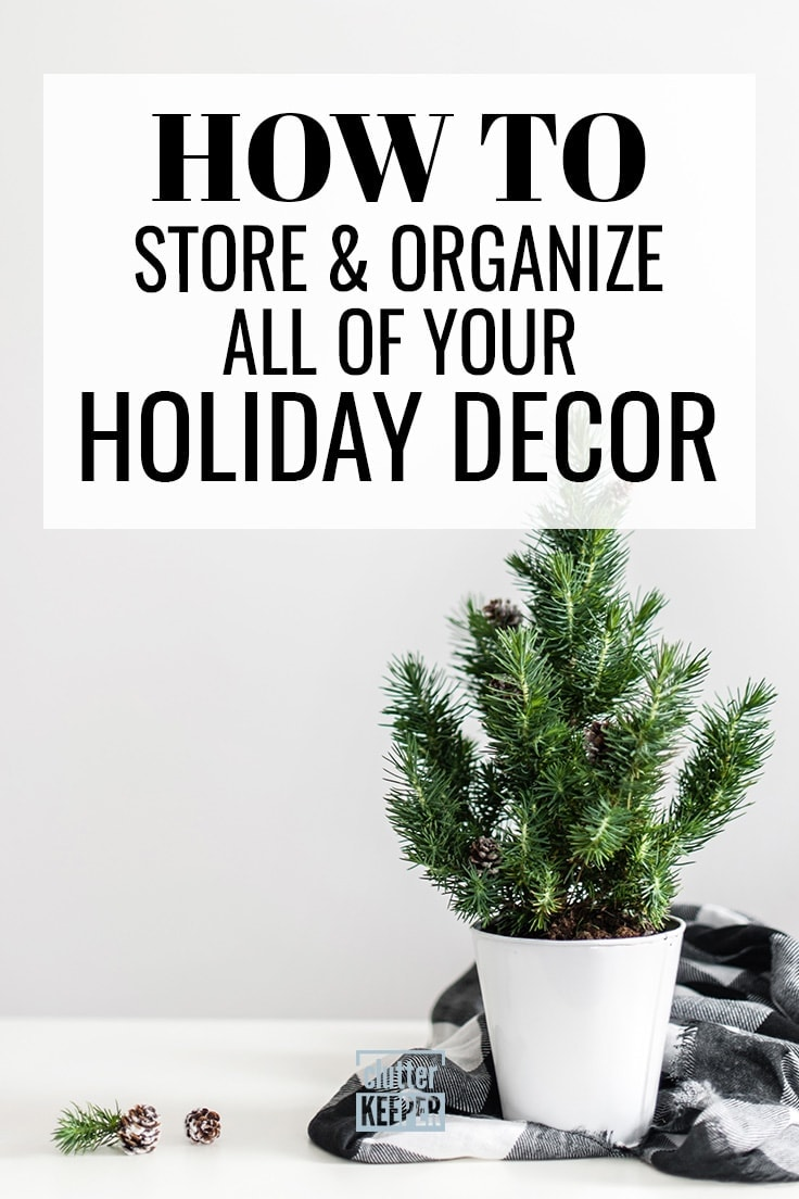 Whether you are trying to store cornocopias for Thanksgiving, plastic skulls for Halloween, or garland and lights for Christmas, there are a lot of home decorations you have to store. These holiday organization tips will help you to get organized and stay organized. #holidaydecor #holidaystorage #clutterkeeper