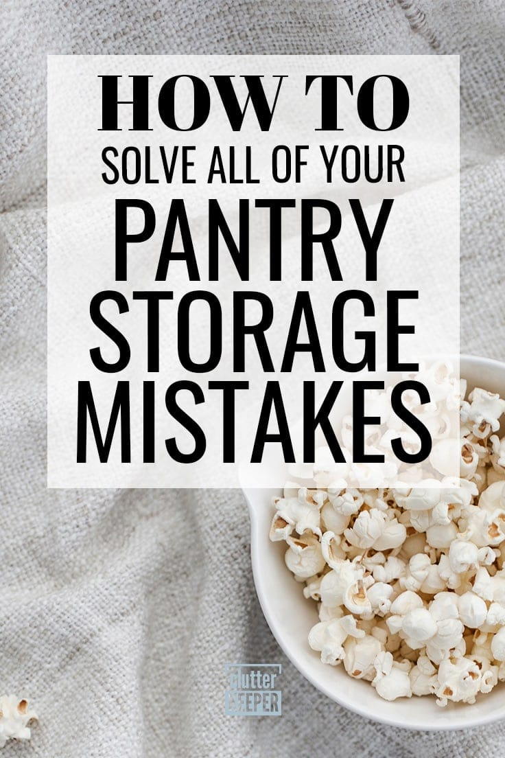 Which pantry storage organization mistakes are you making? Don't worry, they are all super easy to fix with these ideas and solutions for everything from a small pantry to the containers used. Soon you'll have the most organized pantry of your life. #pantryorganization #kitchenorganization #clutterkeeper