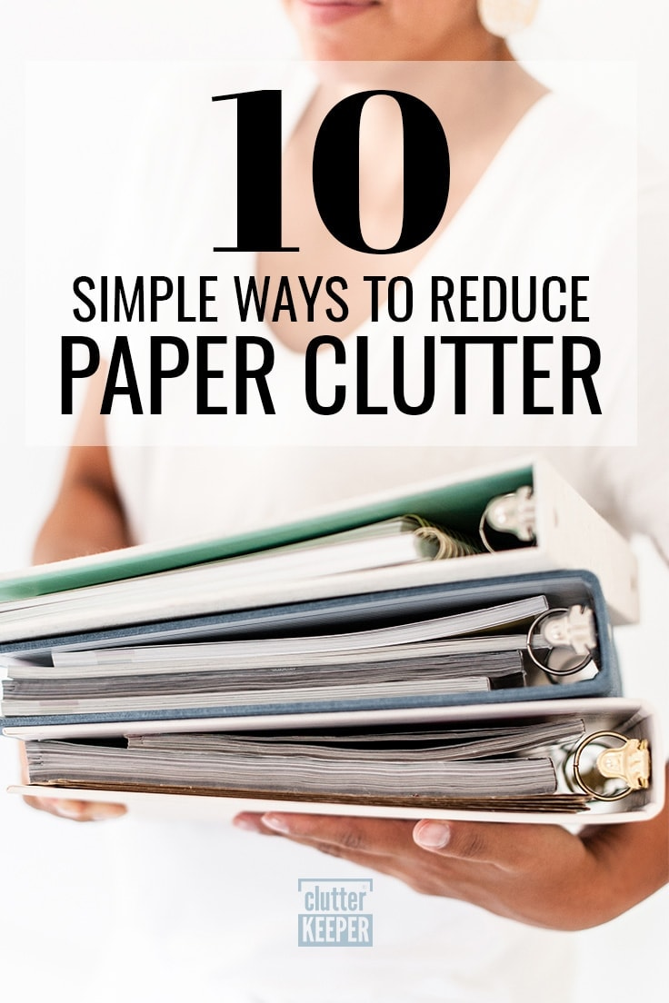 Paper clutter is an organization challenge we all face, but luckily it can be conquered with a few tips. Here are 10 simple solutions to organize and eliminate paper clutter today! #paperclutter #organization #declutter #organizationideas #organizing #clutterkeeper