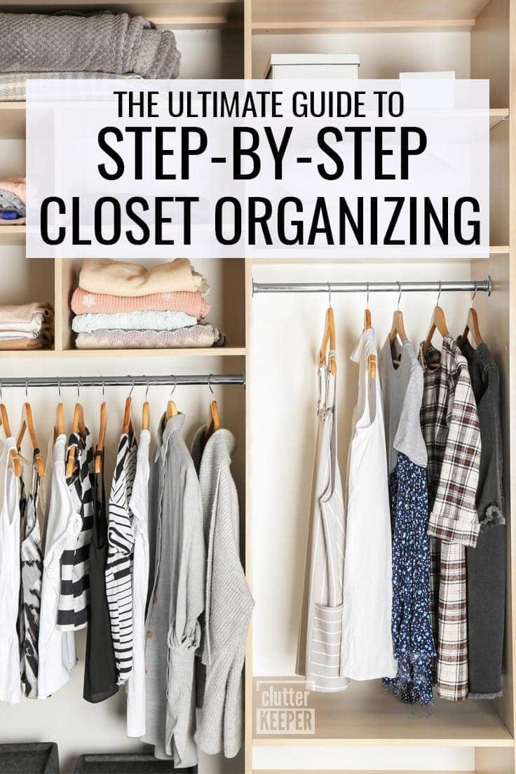 The Ultimate Guide to Step-by-Step Closet Organizing