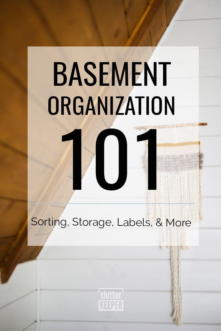 Basement Organization 101: Sorting, Storage, Labels, & More
