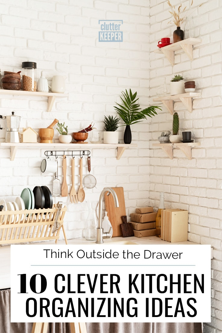 Think outside the drawer with these 10 clever kitchen organizing ideas