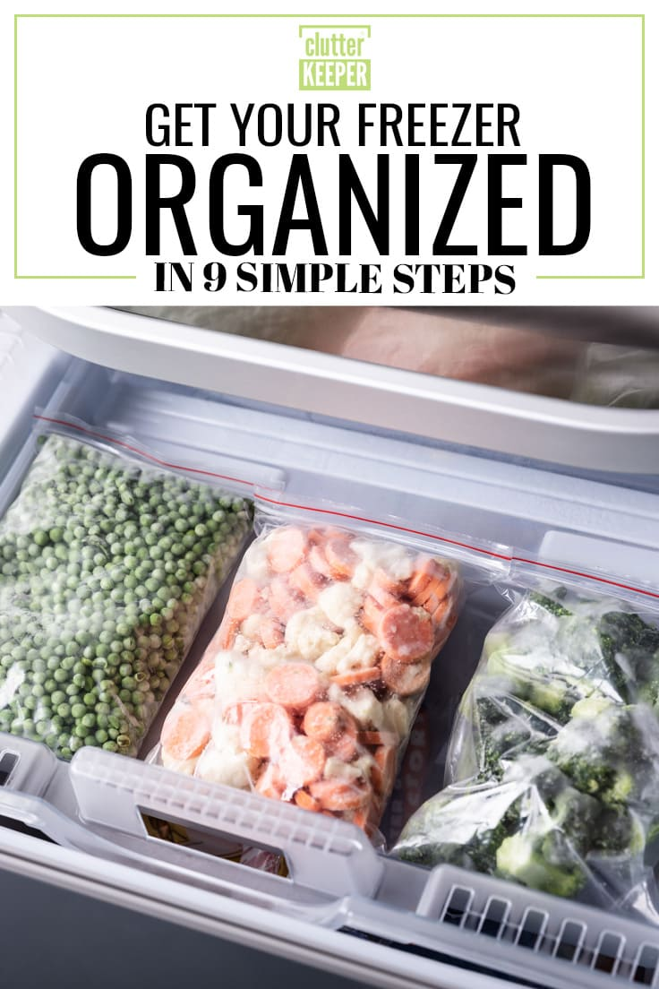 Get your freezer organized in 9 simple steps