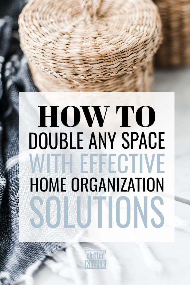 Struggling with having enough home storage and staying organized? Learn how to double any space with these simple and effective home organization ideas! #organization #declutter #clutterkeeper