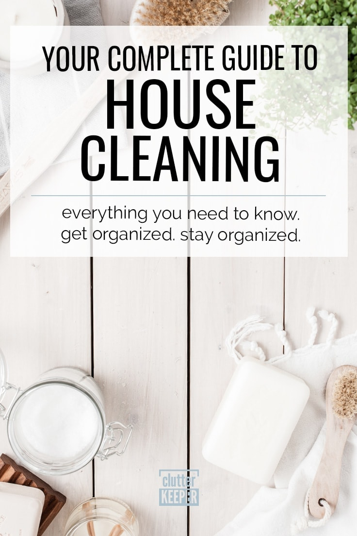 How do you clean your house the best? What are some ways to save time and money when cleaning your house? This house cleaning guide has all the tips and tricks. #cleaningtips #housecleaning #clutterkeeper