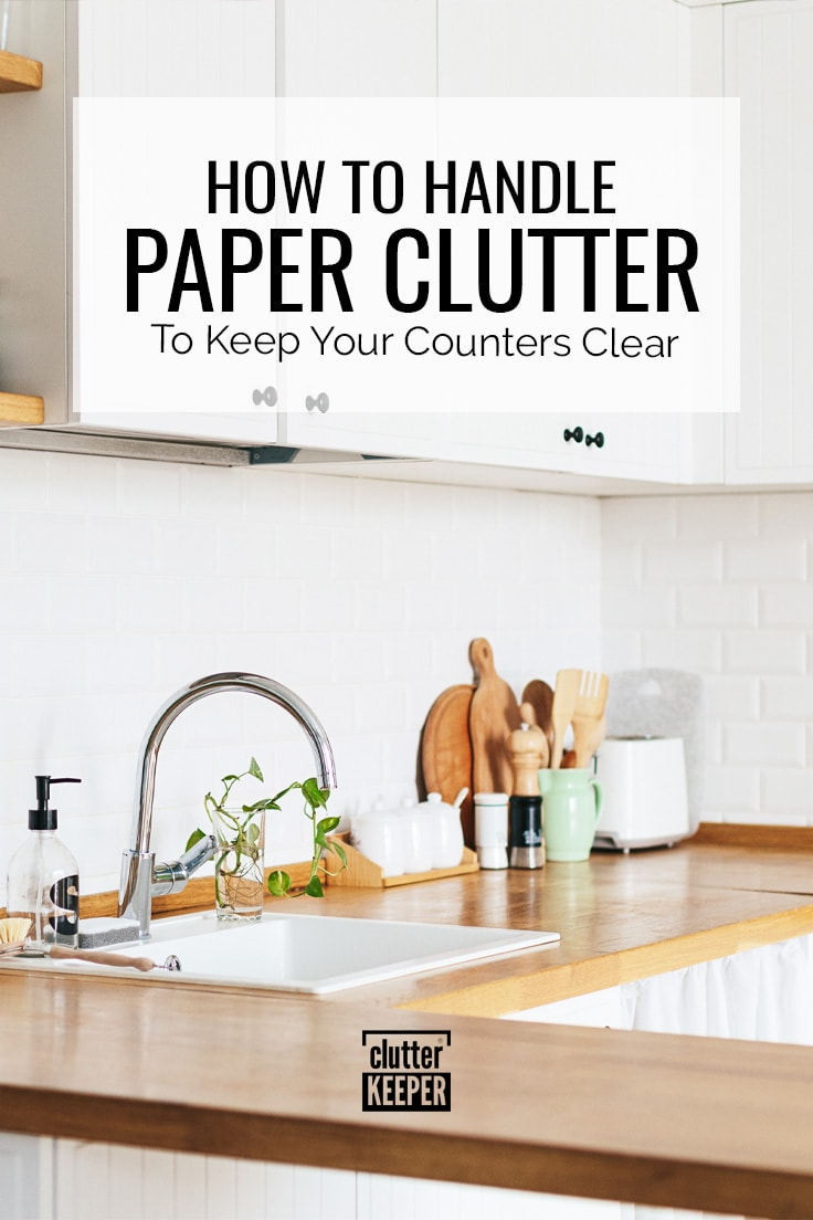 How to handle paper clutter to keep your counters clear