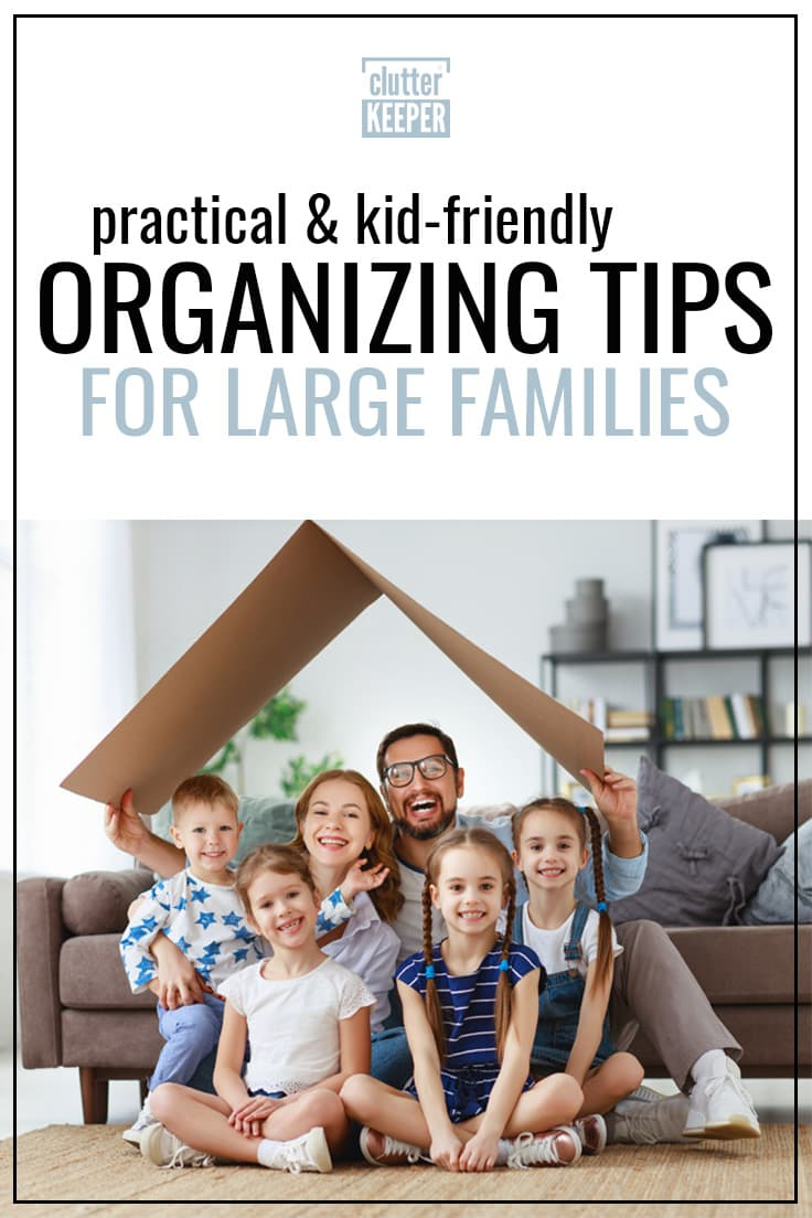 Practical and kid-friendly organizing tips for large families