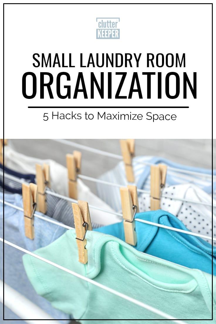 Small laundry room organization hacks to maximize space