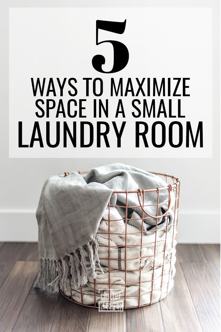 Is your laundry room tiny? We are here to help you organize and maximize your storage with these 5 awesome ideas for a small laundry room. #laundryroom #organization #clutterkeeper
