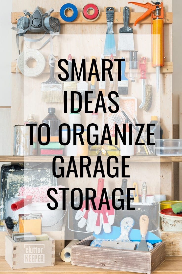Smart Ideas to Organize Garage Storage